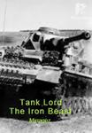 Tank Lord: The Iron Beast