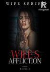 WIFE SERIES: Wife's Affliction