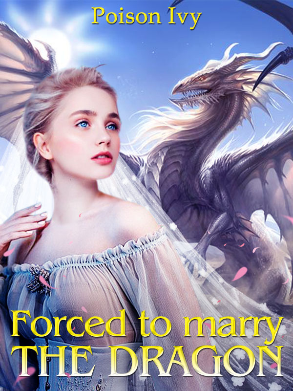 Forced to marry the dragon