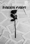 Ruleless Rulers