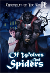Chronicles of the Wolf: Of Wolves & Spiders