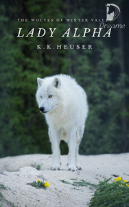Lady Alpha (The Wolves Of Winter Valley)