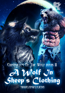 Chronicles of the Wolf Book II: A Wolf in Sheep's clothing