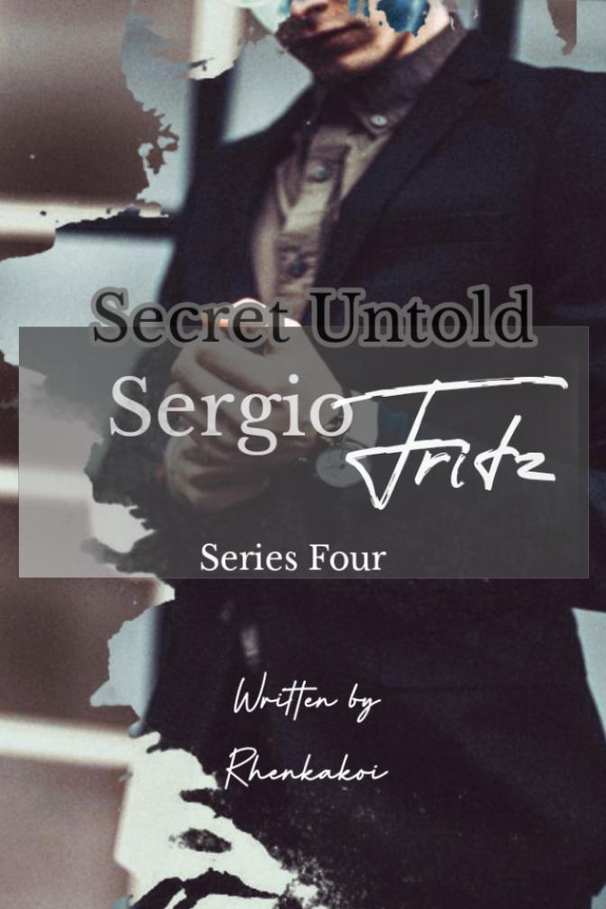 Secret Untold Series 4: Sergio Fritz