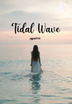 Tidal Wave (Completed)