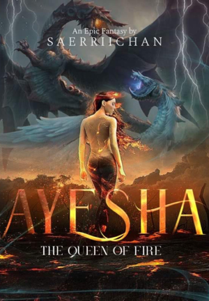 AYESHA : The Queen Of Fire
