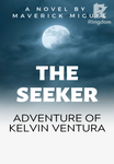The Seeker : The Adventure of Kelvin Ventura