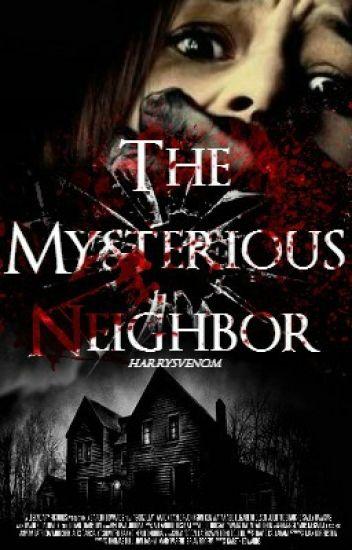 The Mysterious Neighbor