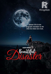 Beautiful Disaster (Completed)