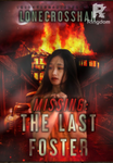 MISSING: THE LAST FOSTER
