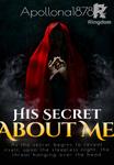 His Secret About Me