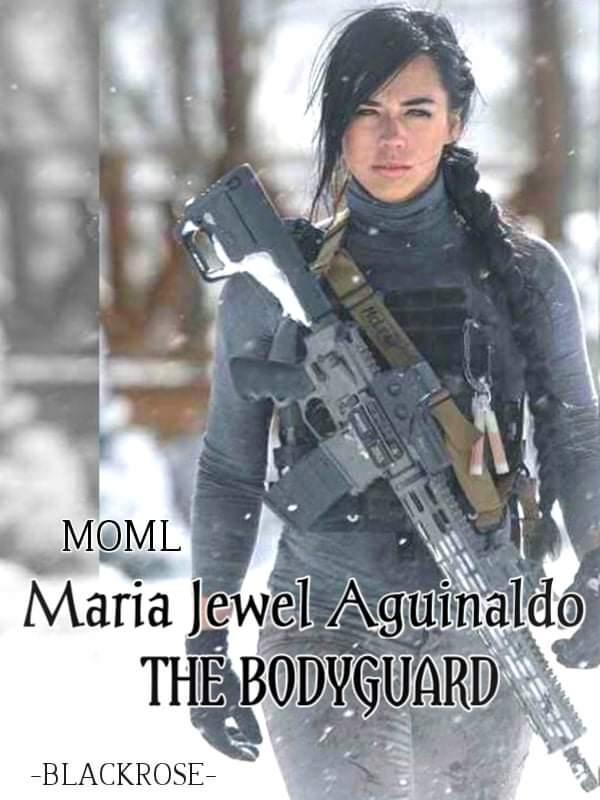 MOML -Maria Jewel Aguinaldo- (The Bodyguard)