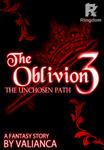The Oblivion 3: The Unchosen Path