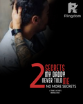 SECRETS MY DADDY NEVER TOLD ME 2: NO MORE SECRETS