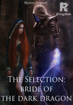 The Selection: Bride of the Dark Dragon
