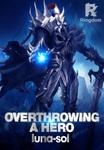 Overthrowing A Hero