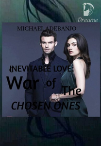 Inevitable Love: War Of The Chosen Ones