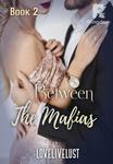 Book 2 - Between The Mafias ✔