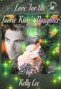 Love For the Faerie King's Daughter: Brothers Book Two
