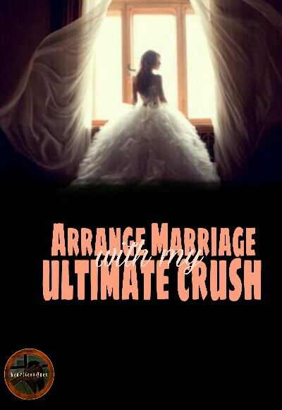 Arrange Marriage with My Ultimate Crush (Tagalog)