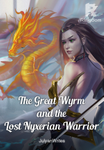 The Great Wyrm and the Lost Nyxerian Warrior