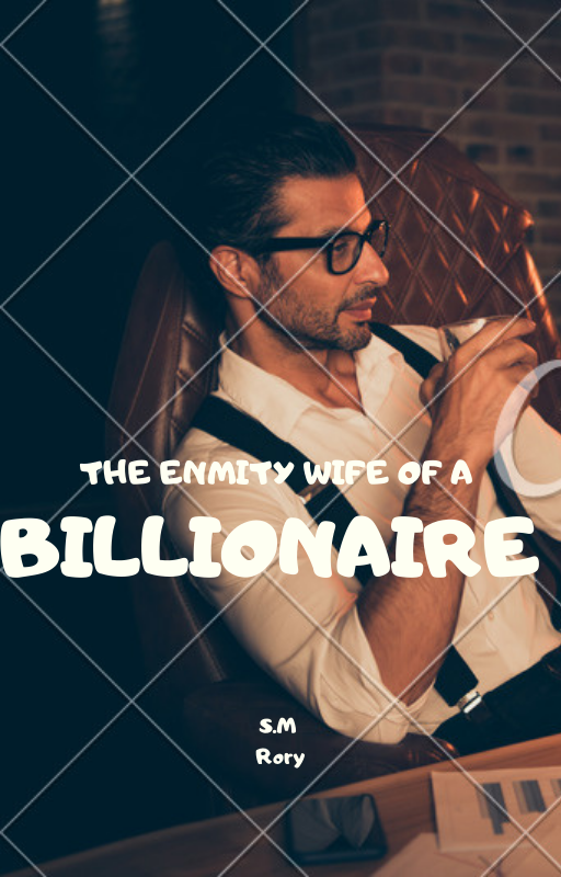 The enmity wife of a Billionaire