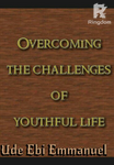 There are lots of challenges facing the youths of this generation, and the most pressing challenge facing us is