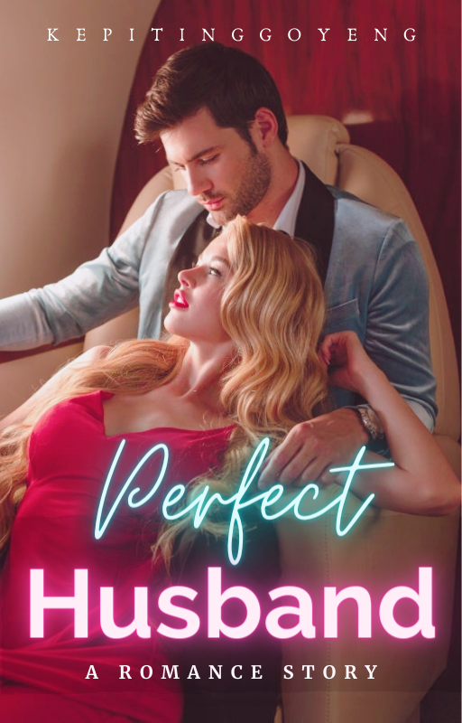 Perfect Husband [BAHASA INDONESIA/ON GOING]