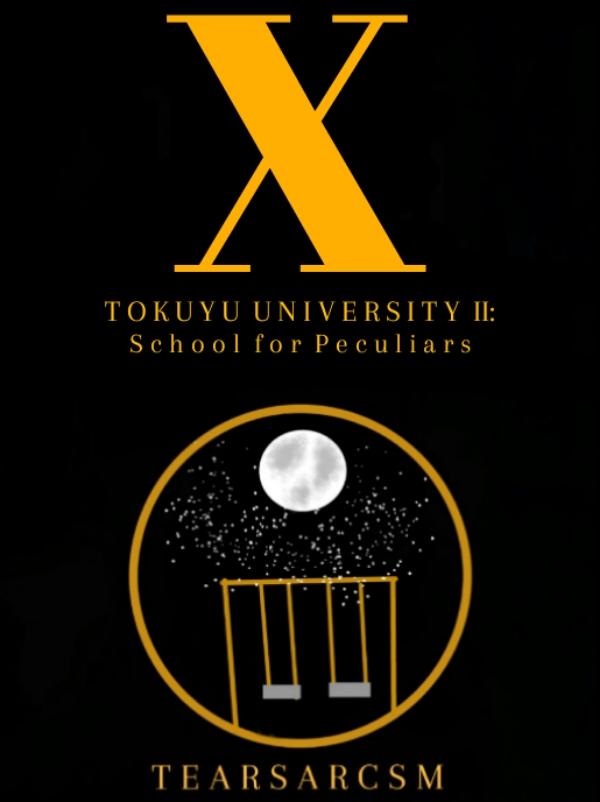 X (Tokuyu University II: School for Peculiars)