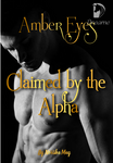 Claimed by the Alpha: Amber Eyes series 1