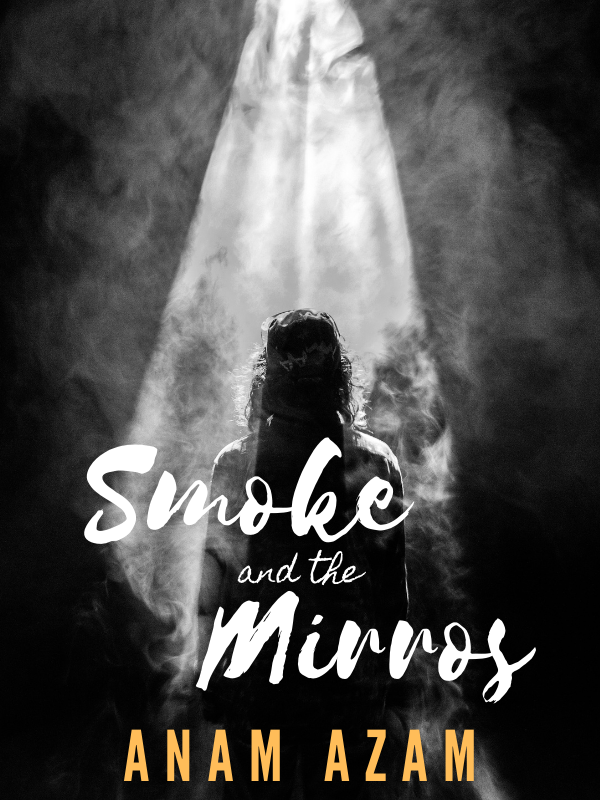 Smoke and the Mirrors