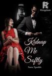 Kidnap Me Softly (Bahasa Indonesia)