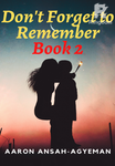 DON'T FORGET TO REMEMBER BOOK 2