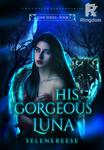 Aeons Series 1: His Gorgeous Luna