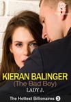 The Hottest Billionaires 3: Kieran Balinger(The Bad Boy)