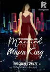 The Probinsyana Girl: Married to the mafia King |BOOK 1| |COMPLETED|