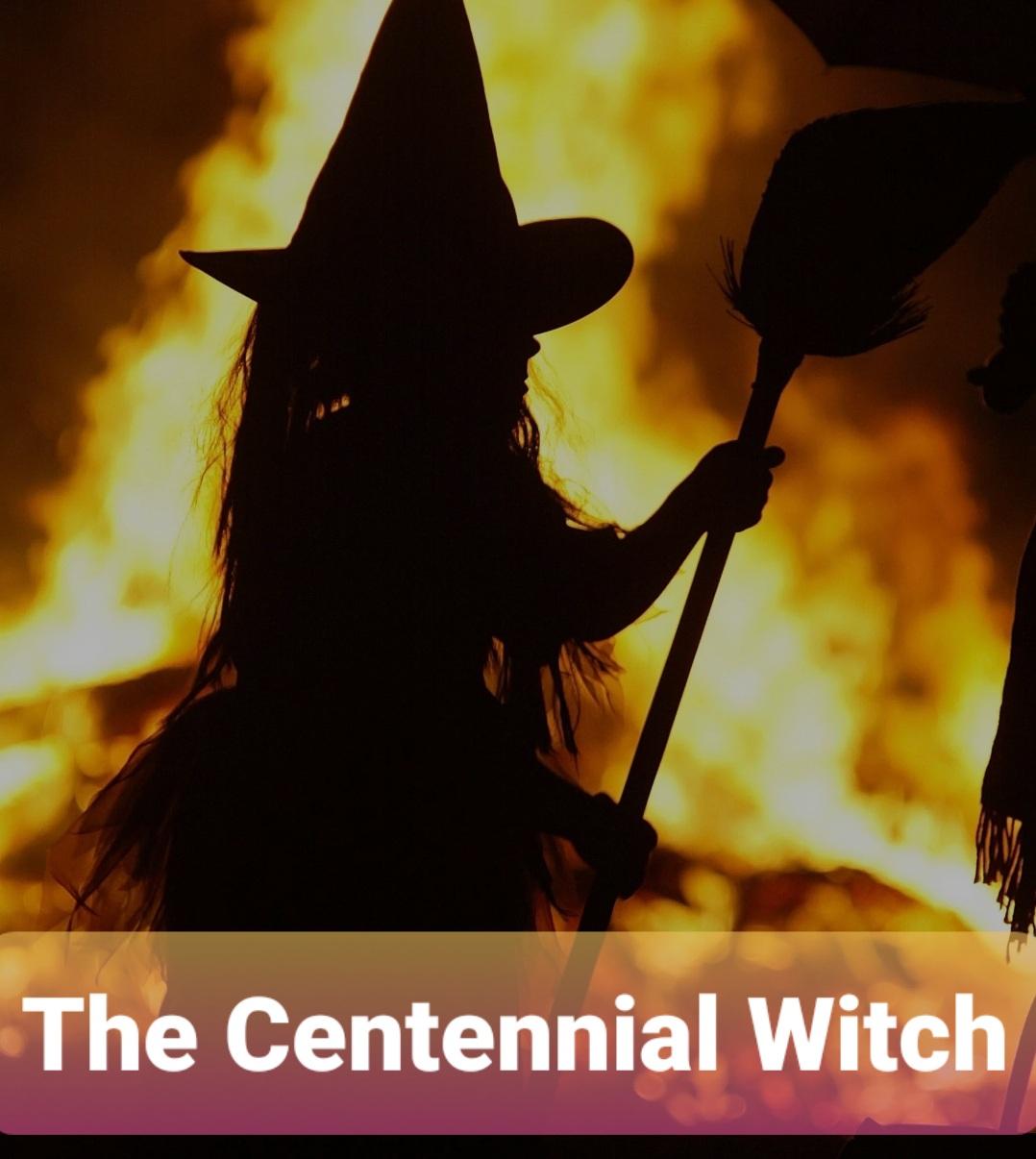 The Centennial Witch