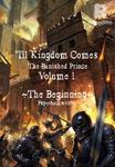 Til Kingdom Comes - The Banished Prince Vol 1: The Beginning