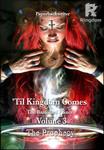 'Til Kingdom Comes - The Banished Prince Vol 3: The Prophecy