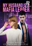 My Husband is a Mafia Leader