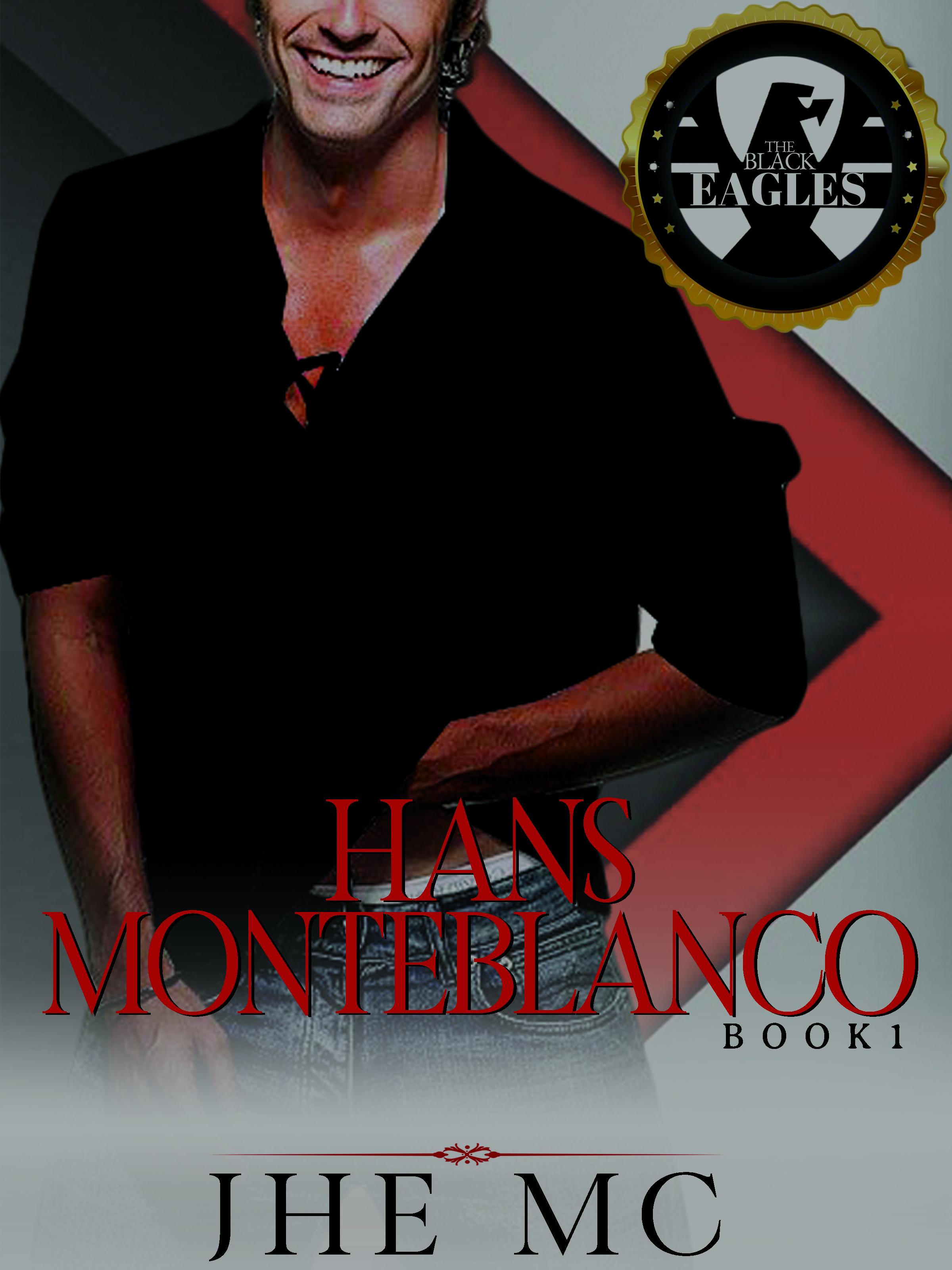 Black Eagle I: Always and Forever Hans Monteblanco
