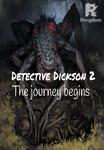 Detective Dickson 2 : The Journey begins