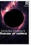 Detective Dickson 4 : Shadow of despair