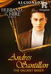Husband for Hire: Andres Santillan; the Valiant Baker