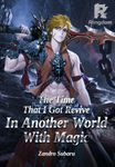 The Time That I Got Revive In Another World With Magic