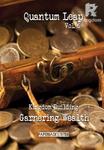 Quantum Leap - Vol. 6 Kingdom Building Garnering Wealth