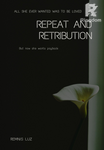 Repeat and Retribution