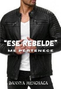 """Ese Rebelde"" me pertenece de Dannya Menchaca"