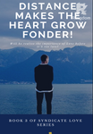 Distance Makes the Heart Grow Fonder!
