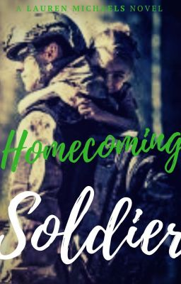 Soldier Homecoming - Soldier's Lovers Series #2